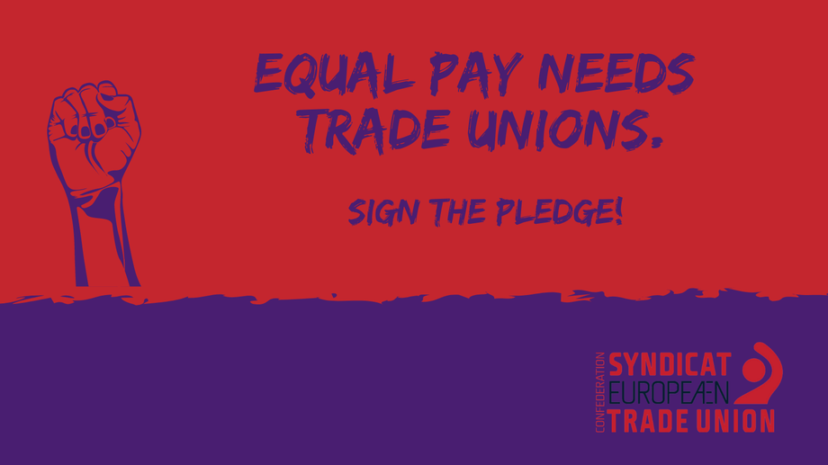 Equal Pay Needs Trade Unions Kampagne des ETUC