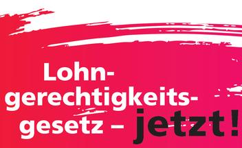 Aktion Lohngerechtigkeitsgesetz- jetzt!